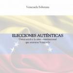 «Elecciones Auténticas: Única salida a la crisis constitucional que atraviesa Venezuela»