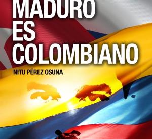 """Nitu Pérez Osuna y su libro: """"Nicolás Maduro es colombiano"""""""